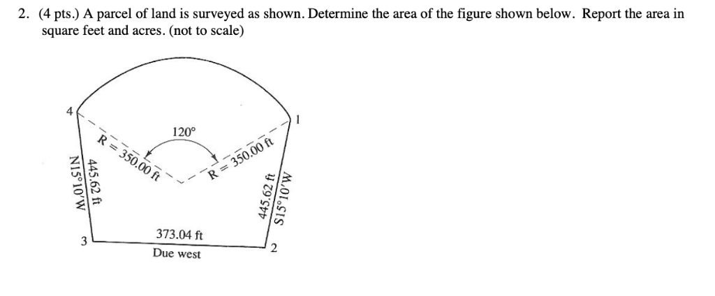 Solved: 2  (4 Pts ) A Parcel Of Land Is Surveyed As Shown