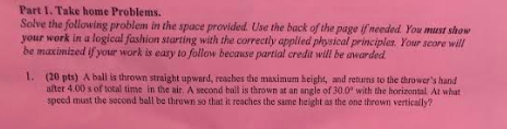 Part I. Take home Problems. Solve the following problem in the space provided. Use the back of the page ifneeded You must sho