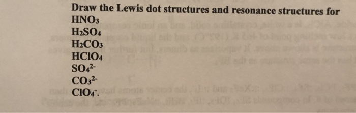 draw the lewis dot structures and resonance structures for hno3 h2so4 h2co3  hcio4 so42- 2