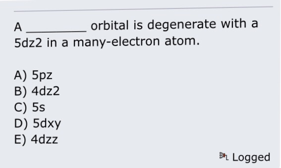 Solved Orbital Is Degenerate With A 5dz2 In A Many Electr