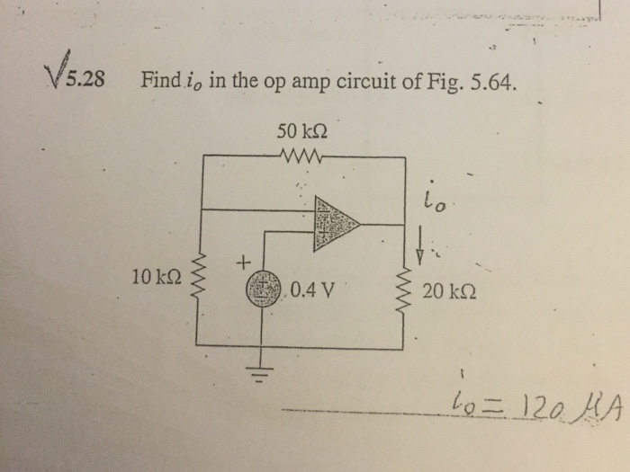 5.28 Find io in the op amp circuit of Fig. 5.64 50 kΩ 0.4V 20 kΩ 12a