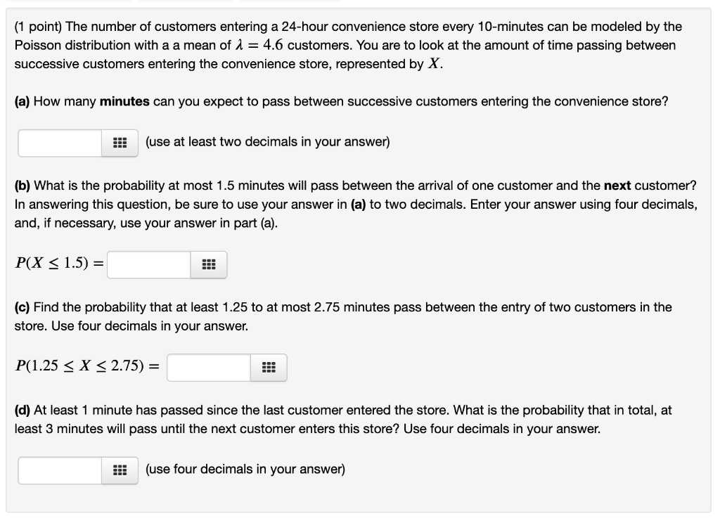 Solved 1 Point The Number Of Customers Entering A 24 Ho Chegg Com