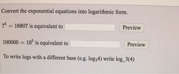 Into Logarithmic Form Convert The Exponential Equations 75 16807 Is Equivalent