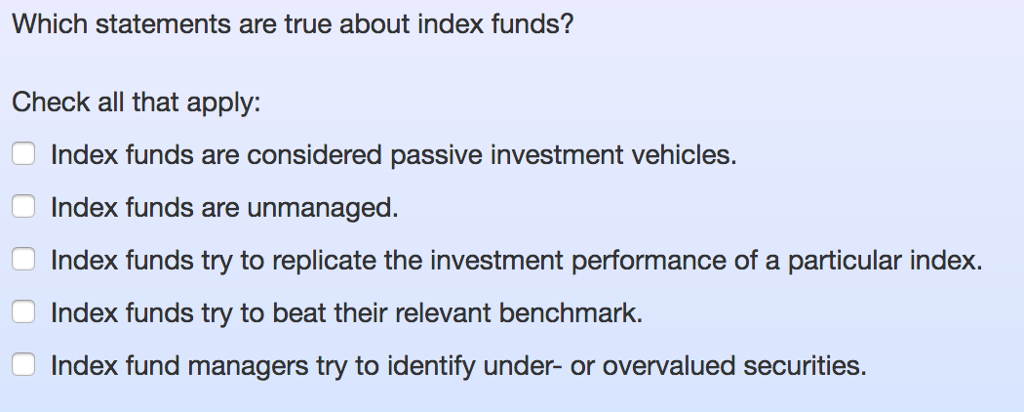 solved which statements are true about index funds check