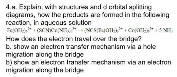 Solved 4a Explain With Structures And D Orbital Splitt