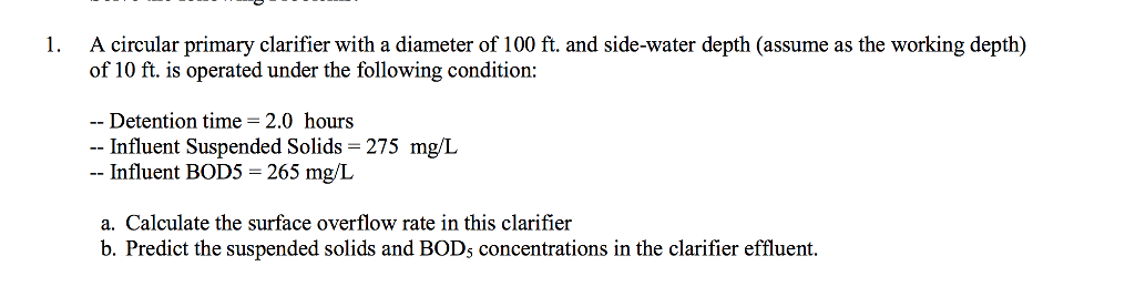Solved: 1  A Circular Primary Clarifier With A Diameter Of