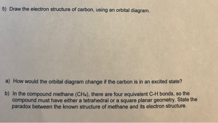Solved 5 Draw The Electron Structure Of Carbon Using An