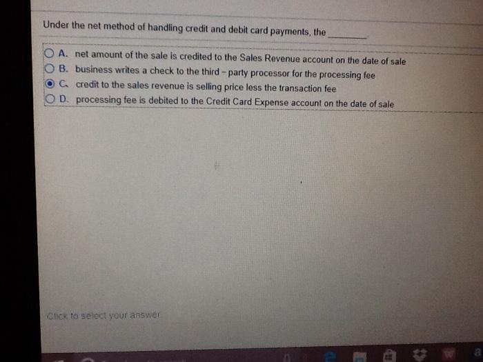 solved under the net method of handling credit and debit