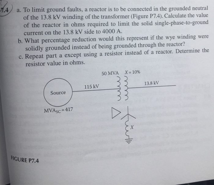 Solved: 7.4 A. To Limit Ground Faults, A Reactor Is To Be ...