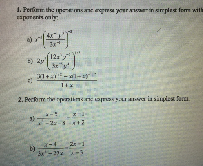 simplest form exponents  Solved: 13. Perform The Operations And Express Your Answer ...