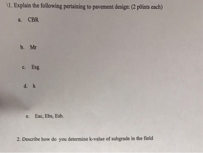 Explain The Following Pertaining To Pavement Design 2 P0ints Each A