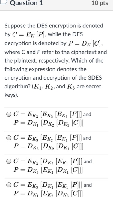 Solved: Question 1 10 Pts Suppose The DES Encryption Is De