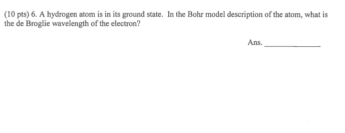 ceb08859a6bd Solved  (10 Pts) 6. A Hydrogen Atom Is In Its Ground State ...