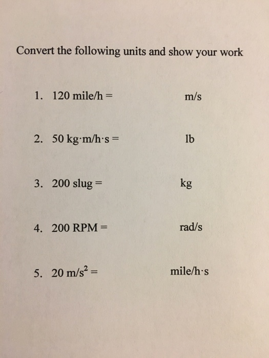 Convert The Following Units And Show Your Work 1 120 Mile H M