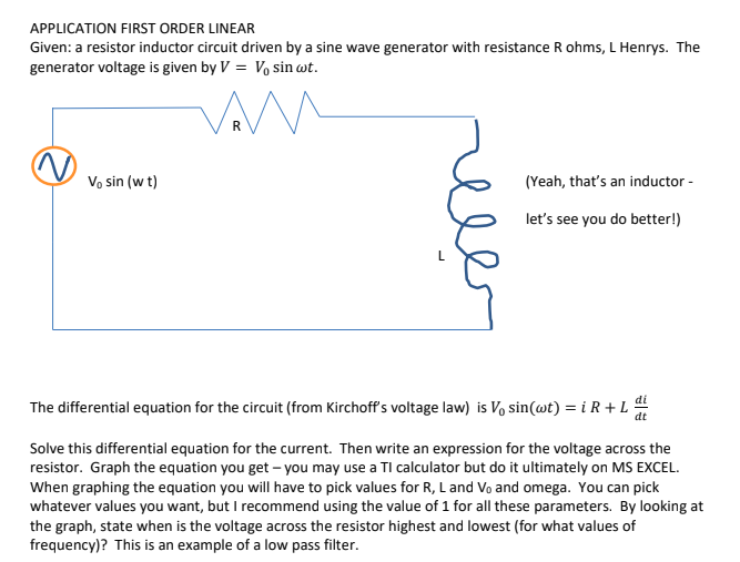 Solved: APPLICATION FIRST ORDER LINEAR Given: A Resistor I