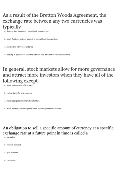 Solved as a result of the bretton woods agreement the ex as a result of the bretton woods agreement the exchange rate between any two currencies platinumwayz