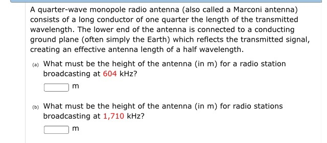 Solved: A Quarter-wave Monopole Radio Antenna (also Called
