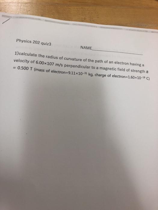 Solved: Physics 202 Quiz3 NAME 1)calculate The Radius Of C