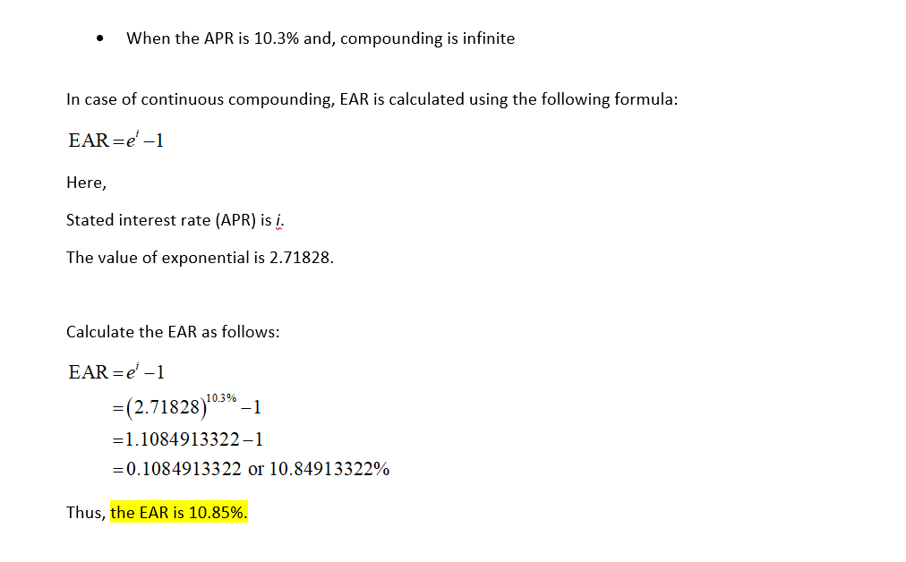 When the APR is 10.3% and, compounding is infinite In case of continuous compounding, EAR is calculated using the following f