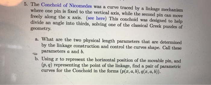 Solved 5 The Conchoid Of Nicomedes Was A Curve Traced By