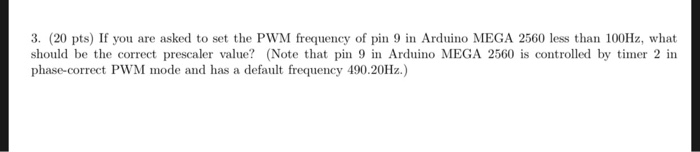 3  (20 Pts) If You Are Asked To Set The PWM Freque    | Chegg com