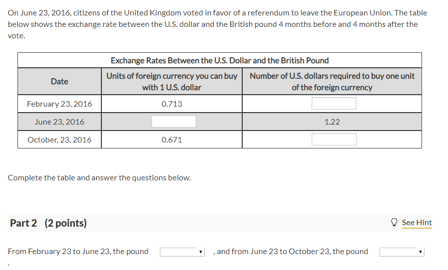 On June 23,2016, citizens of the United Kingdom voted in favor of a referendum to leave the European Union. The table below s