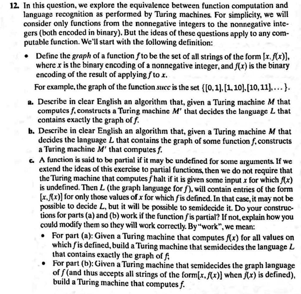 12. In this question, we explore the equivalence between function computation and language recognition as performed by Turing