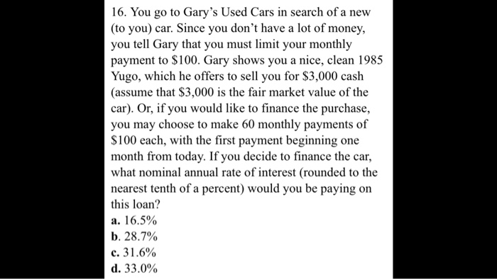 Solved: You Go To Gary's Used Cars In Search Of A New (to