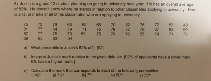 Solved: 8) Justin Is A Grade 12 Student Planning On Going