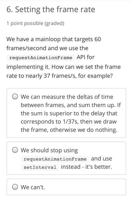 Solved: 6. Setting The Frame Rate 1 Point Possible (graded ...