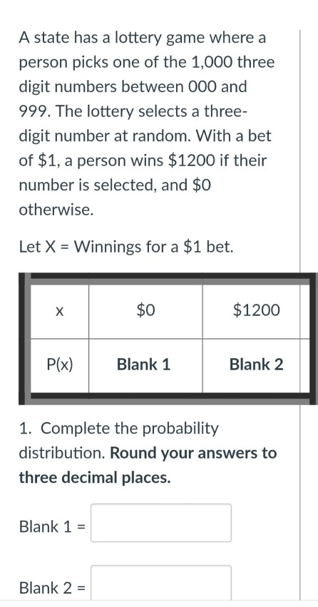 Solved: A State Has A Lottery Game Where A Person Picks On