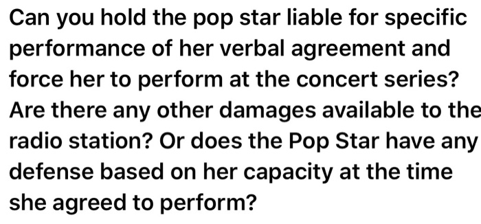 Solved Can You Hold The Pop Star Liable For Specific Perf
