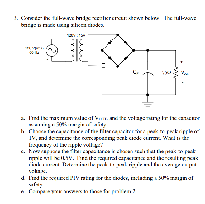 consider the full-wave bridge rectifier circuit shown below  the full-