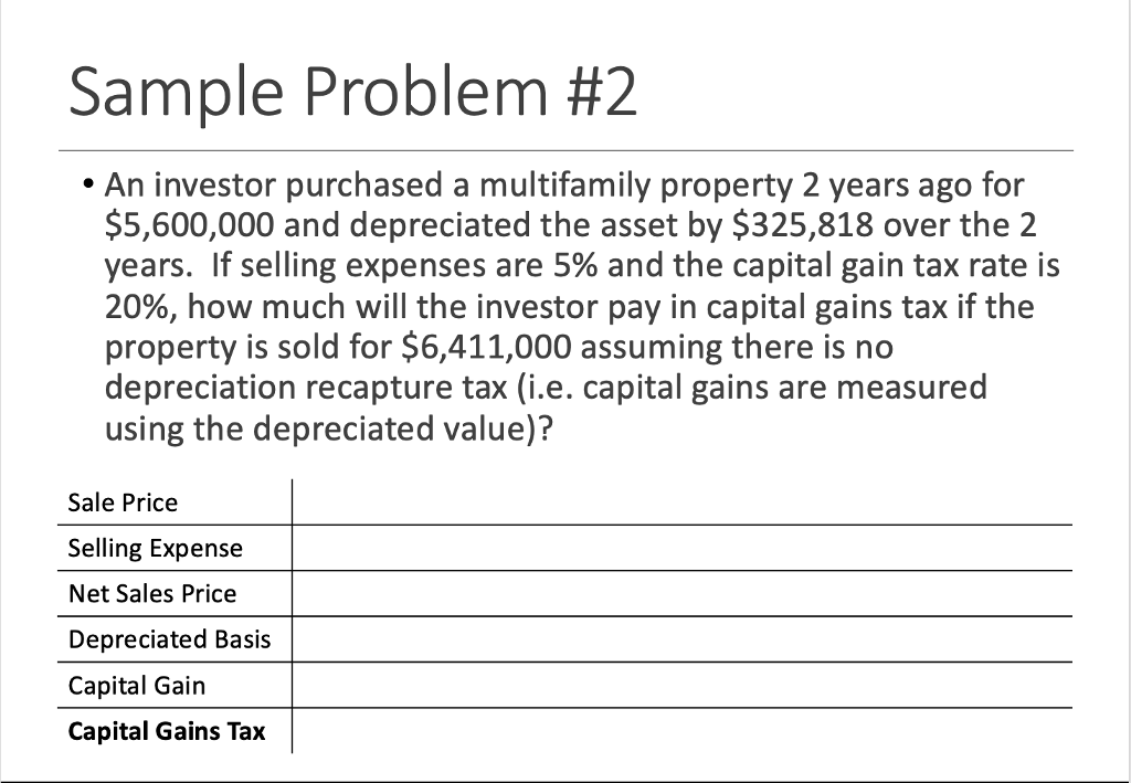 fc5dfffbc28e5a Sample Problem #2 An investor purchased a multifamily property 2 years ago  for $5,600,000 and ...