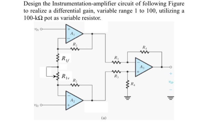 Magnificent Solved Design The Instrumentation Amplifier Circuit Of Fo Wiring 101 Capemaxxcnl