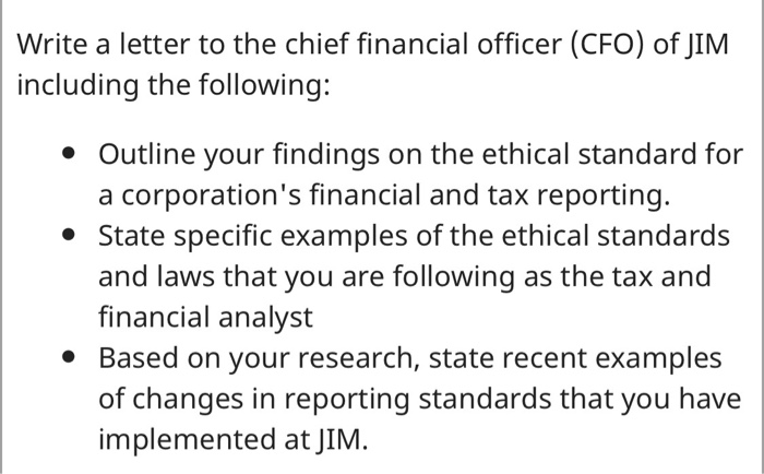 write a letter to the chief financial officer cfo of jim including the following