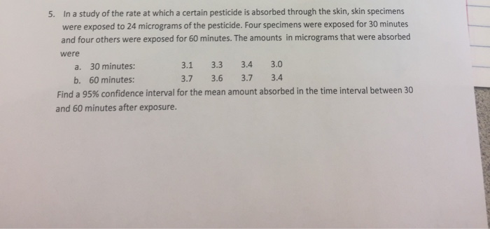 In A Study Of The Rate At Which Certain Pesticide Is Absorbed Through Skin