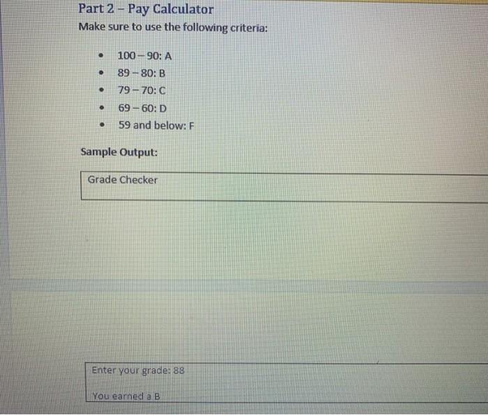 Solved: Part 2 -Pay Calculator Make Sure To Use The Follow