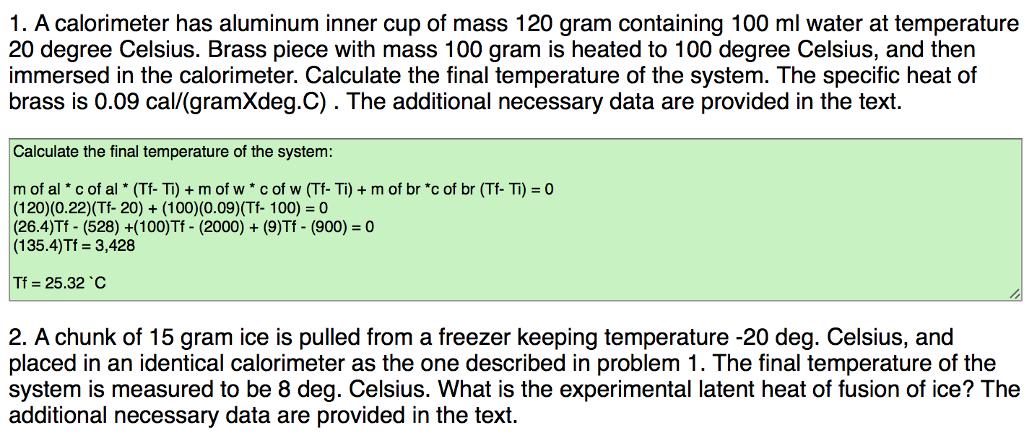 A calorimeter has aluminum inner cup of mass 120 gram containing 100 ml  water