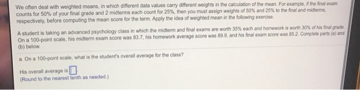 Solved: We Often Deal With Weighted Means, In Which Differ