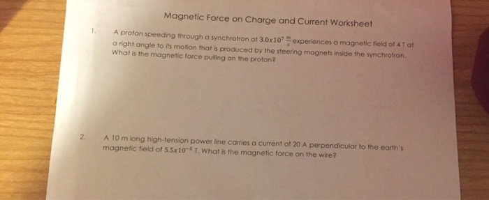 Magnetic Force On Charge And Cur Worksheet A Proton Sding Through Synchrotron At 3 0x