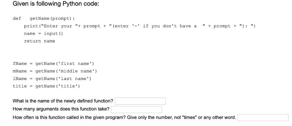 How Long Does Def Last >> Solved Given Is Following Python Code Def Getname Promp