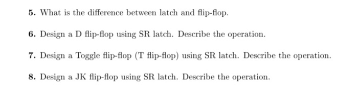 4075def38 Solved  5. What Is The Difference Between Latch And Flip-f ...