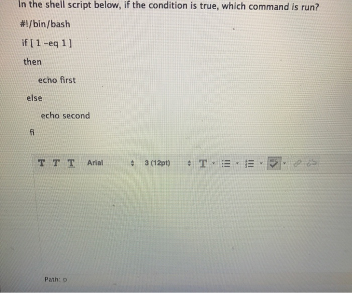 Solved: In The Shell Script Below, If The Condition Is Tru... | Chegg.com