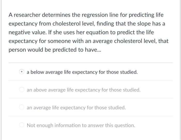Average Cholesterol Level >> Solved R Determines The Regression Line For Predicting Li