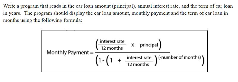 How To Calculate Interest On A Car Loan >> Solved Java Programming Help Write A Program In Java Tha