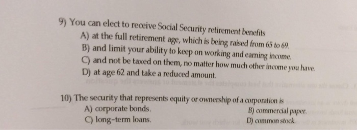 Solved: 9) You Can Elect To Receive Social Security Retire