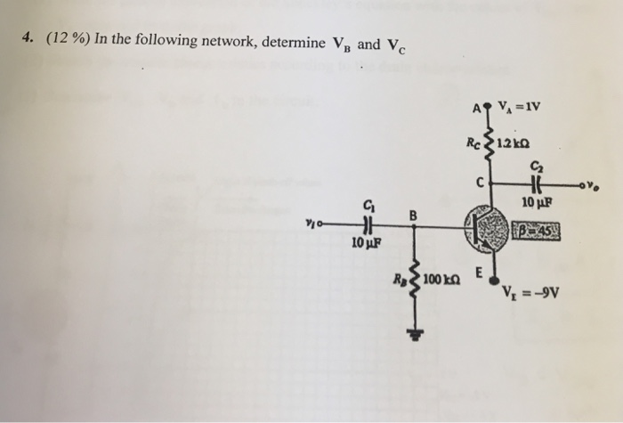 4, (12 %) In the following network, determine VB and VC Re 1.2 Ω C2 10 HR 10 uF
