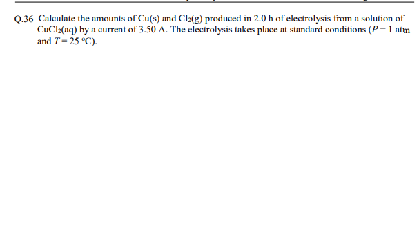Solved: Q 36 Calculate The Amounts Of Cu(s) And Cl2(g) Pro