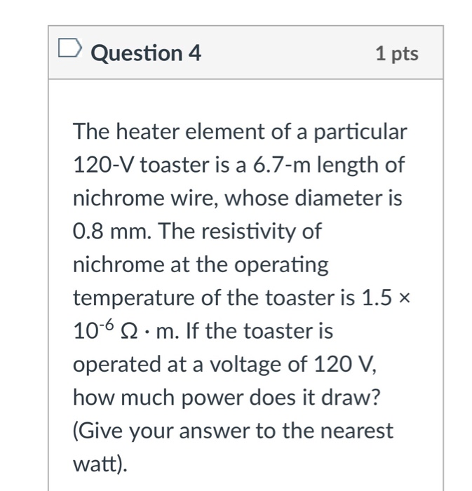 Solved: Question 4 1 Pts The Heater Element Of A Particula ...